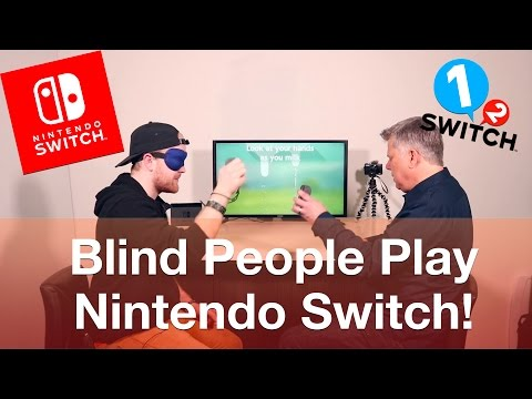 Blind People Play Nintendo Switch