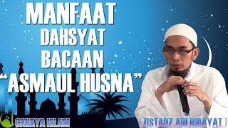 Manfaat Dahsyat Bacaan Asmaul Husna Ustadz Adi Hidayat Lc