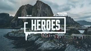 Epic Action Cinematic by Infraction [No Copyright Music] / Heroes
