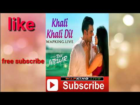 "Tera Intezaar ""Khali Khali Dil "" Mp 3| Sunny Leone | Arbaaz Khan / Wapking Live"