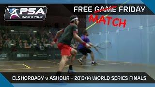 Squash: Free (Match) Friday - 2013/14 World Series Finals - Elshorbagy v Ashour FINAL