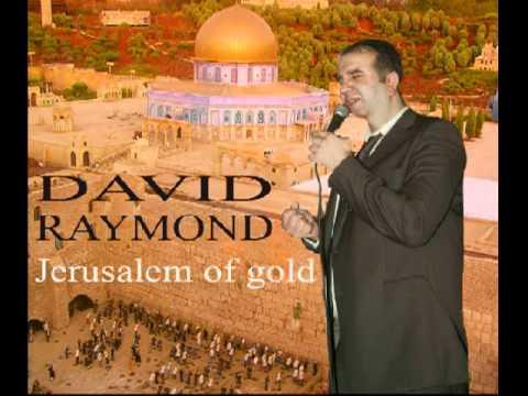ירושלים של זהב- דוד ריימונד DAVID RAYMOND