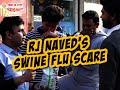 Mirchi Murga | Swine Flu Prank | Contagious Disease Prank | RJ Naved prank