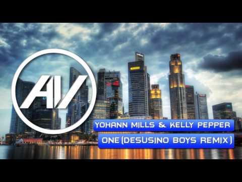 Yohann Mills & Kelly Pepper - One (Desusino Boys Remix)