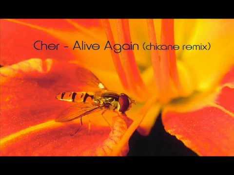 Cher - Alive Again (chicane remix)