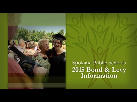 Spokane Public Schools 2015 Bond & Levy Information