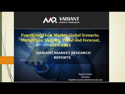 Functional Flour Market Global Scenario, Market Size, Outlook, Trend and Forecast, 2015 – 2024-VMR