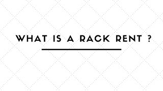 WHAT IS A RACK RENT ?