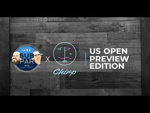 Subpar Special Edition: U.S. Open Preview Presented By Chirp