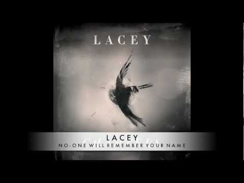 Lacey - No-One Will Remember Your Name