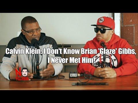 Calvin Klein: I Don't Know Brian 'Glaze' Gibbs, I Never Met Him!
