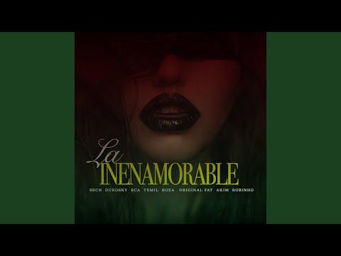La Inenamorable (feat. Dubosky, Bca, Yemil, Boza, Original Fat, Akim & Robinho)