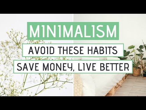 minimalism-»-habits-to-stop-doing-today-(save-money-&-live-better)