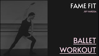 FAME FIT: Ballet Workout