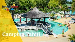 360° video campingtour op Camping Tahiti - Suncamp holidays