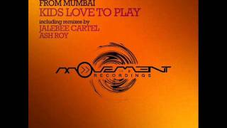 Arnold from Mumbai - Kids Love To Play (Ash Roy Remix) - Movement Recordings