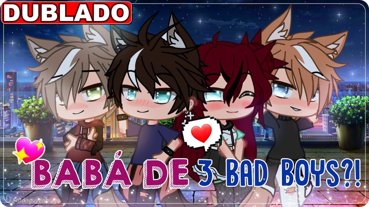 Download ❤️ •Babá de 3 Bad Boys• ❤️   2/2   Mini Filme [DUBLADO] Gacha Life ~Lua dark~