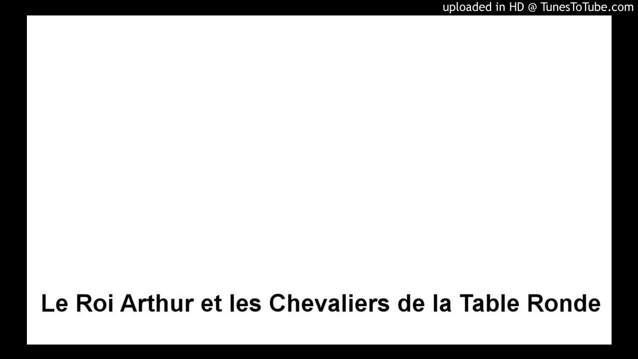 Le Roi Arthur Et Les Chevaliers De La Table Ronde Biblioth Que De L 39 Aventure Youtube