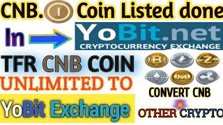 CNB Coin Transfer Start to Yobit Exchange & Other Crypto currency Exchange unlimited 100% Real Proof