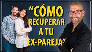 COMO RECUPERAR A MI EX PAREJA - Asombros...
