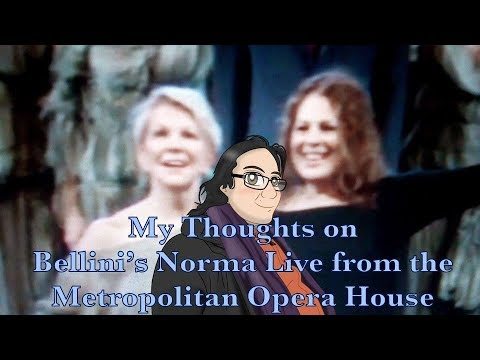 My Thoughts on Bellini's Norma Live from the Metropolitan Opera House