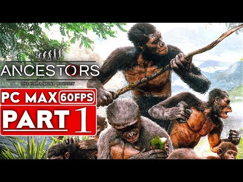 ANCESTORS THE HUMANKIND ODYSSEY Gameplay Walkthrough Part 1 [1080p HD 60FPS PC] - No Commentary