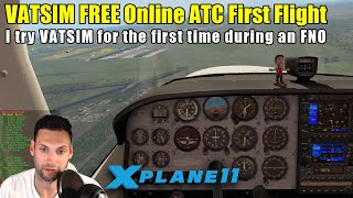 X-Plane 11 - First time on VATSIM Free Online ATC