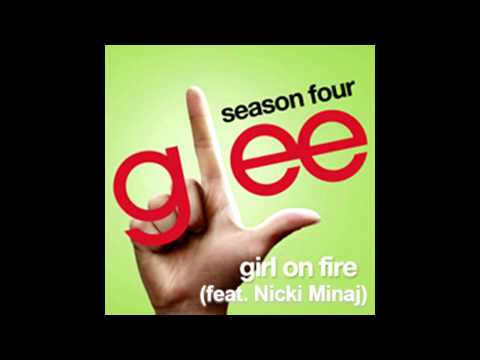 Glee Cast feat. Nicki Minaj - Girl on Fire