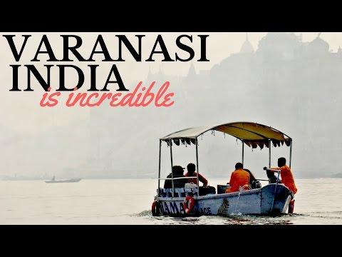 VARANASI IS INCREDIBLE - MUST WATCH - INDIA TRAVEL