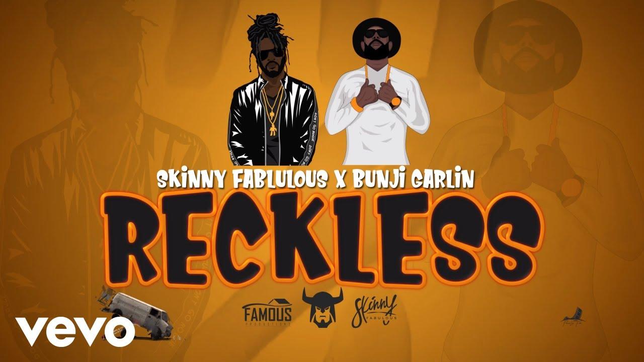"""Skinny Fabulous & Bunji Garlin: """"Reckless"""""""
