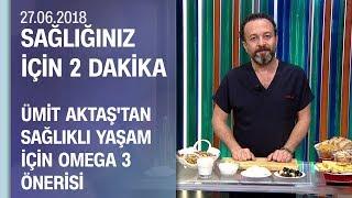 Dr. Ümit Aktaş'tan sağlıklı yaşam için omega 3 önerisi
