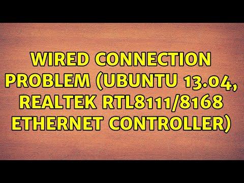 Ubuntu: Wired Connection Problem (Ubuntu 13.04, Realtek RTL8111/8168 Ethernet Controller)