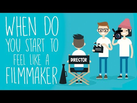 When Do You Start Feeling Like a Filmmaker?