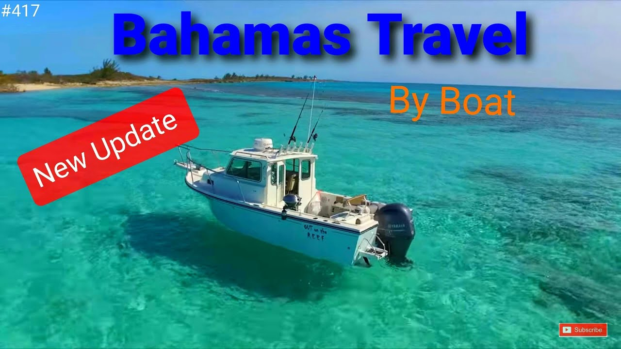 New Bahamas Regulations for Vaccinated Travelers Miami to Bimini Crooked PilotHouse boat