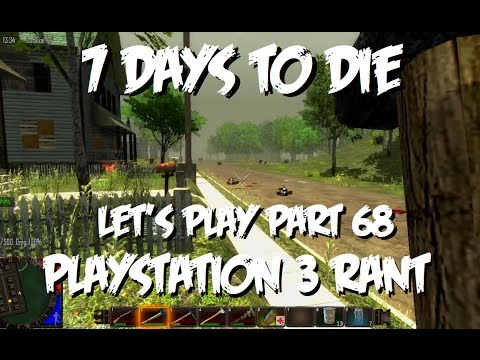 7 days to die pt68 playstation 3 rant alpha 8 6 youtube. Black Bedroom Furniture Sets. Home Design Ideas