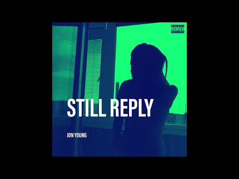 """Jon Young - """"Still Reply"""" (Official Audio) Prod. by King Beats"""