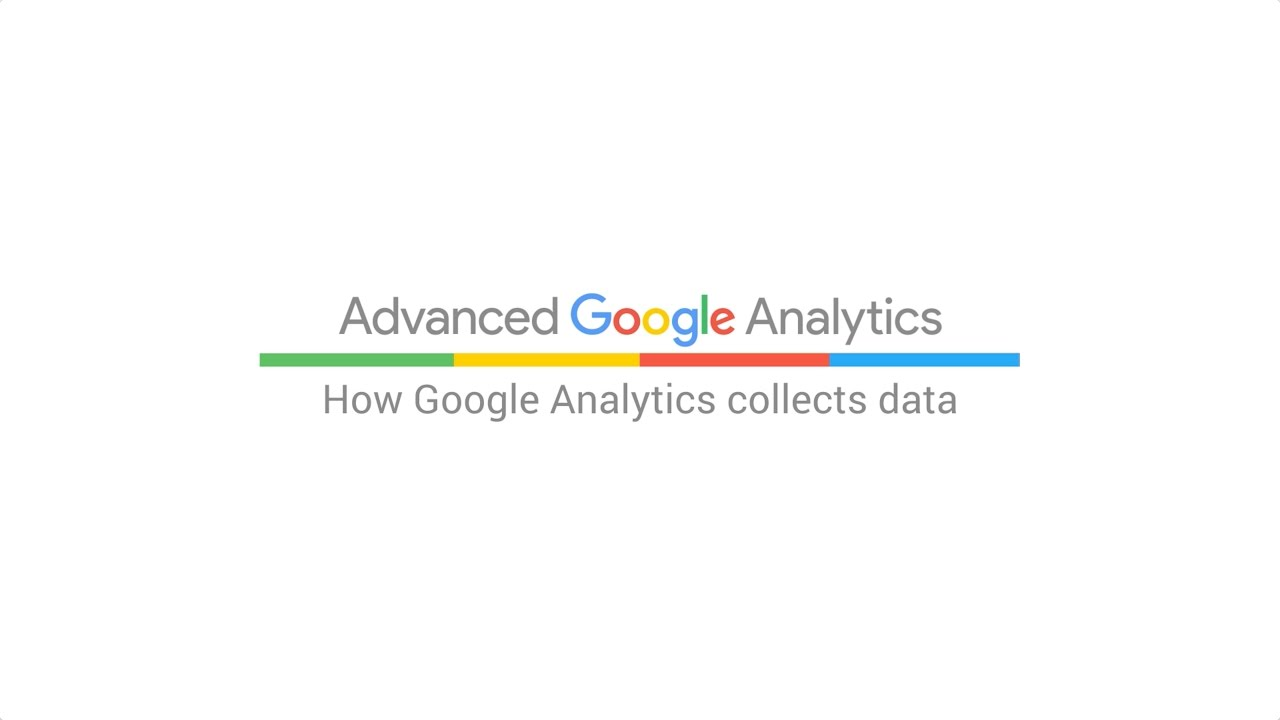 How Google Analytics collects data (5:39)