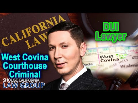 West Covina Courthouse Criminal / DUI Lawyer
