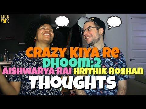 Crazy Kiya Re - Dhoom:2 | Hrithik Roshan | Aishwarya Rai | THOUGHTS
