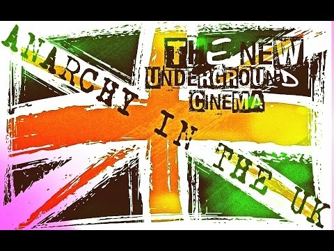 Anarchy in the UK - The New Underground Cinema (DOCUMENTARY)