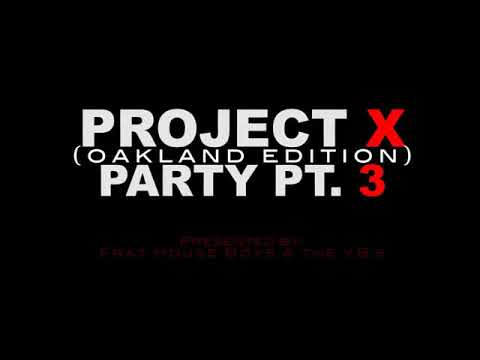PROJECT X PT. 3 (OAKLAND EDITION)