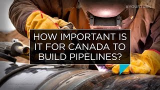 How important is it for Canada to build pipelines? | Outburst
