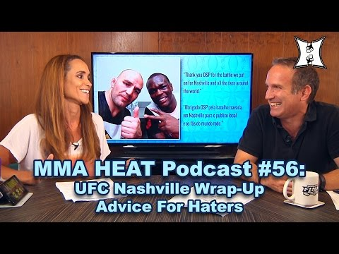 MMA H.E.A.T. Podcast #56: UFC Nashville Wrap-Up, Thoughts on DC vs Rashad + Advice for Haters