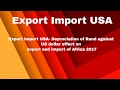Export Import USA- Depreciation of Rand against US dollar effect on export and import of Africa 2017