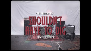 Shouldn't Have to Dig - The Surrenders (Official Music Video)