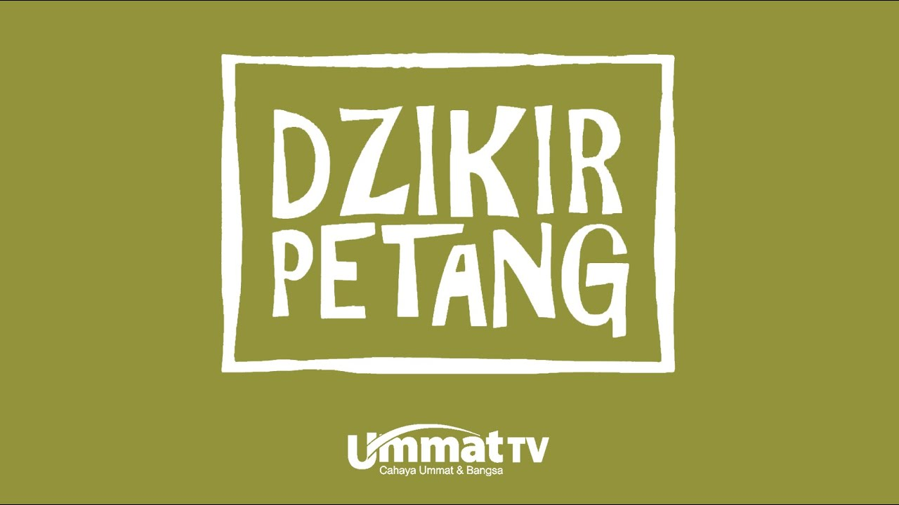 Download Ummat TV: Dzikir Petang