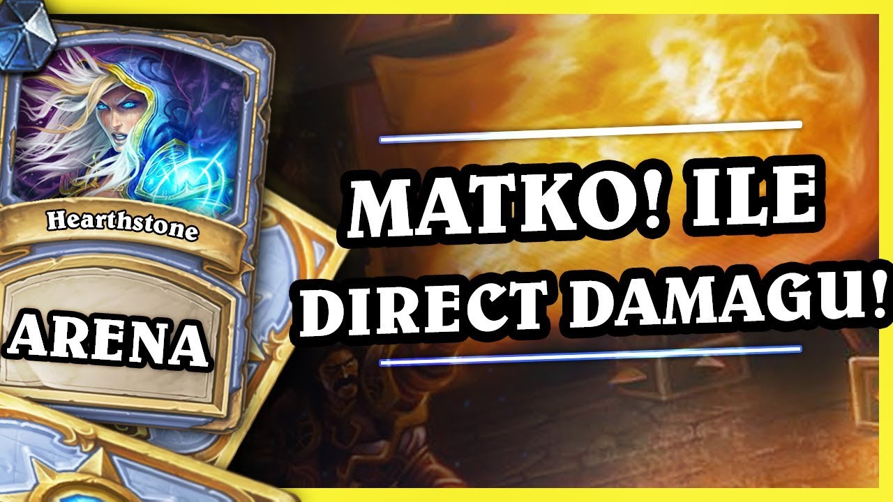 MATKO! ILE DIRECT DAMAGU! – MAGE – Hearthstone Arena