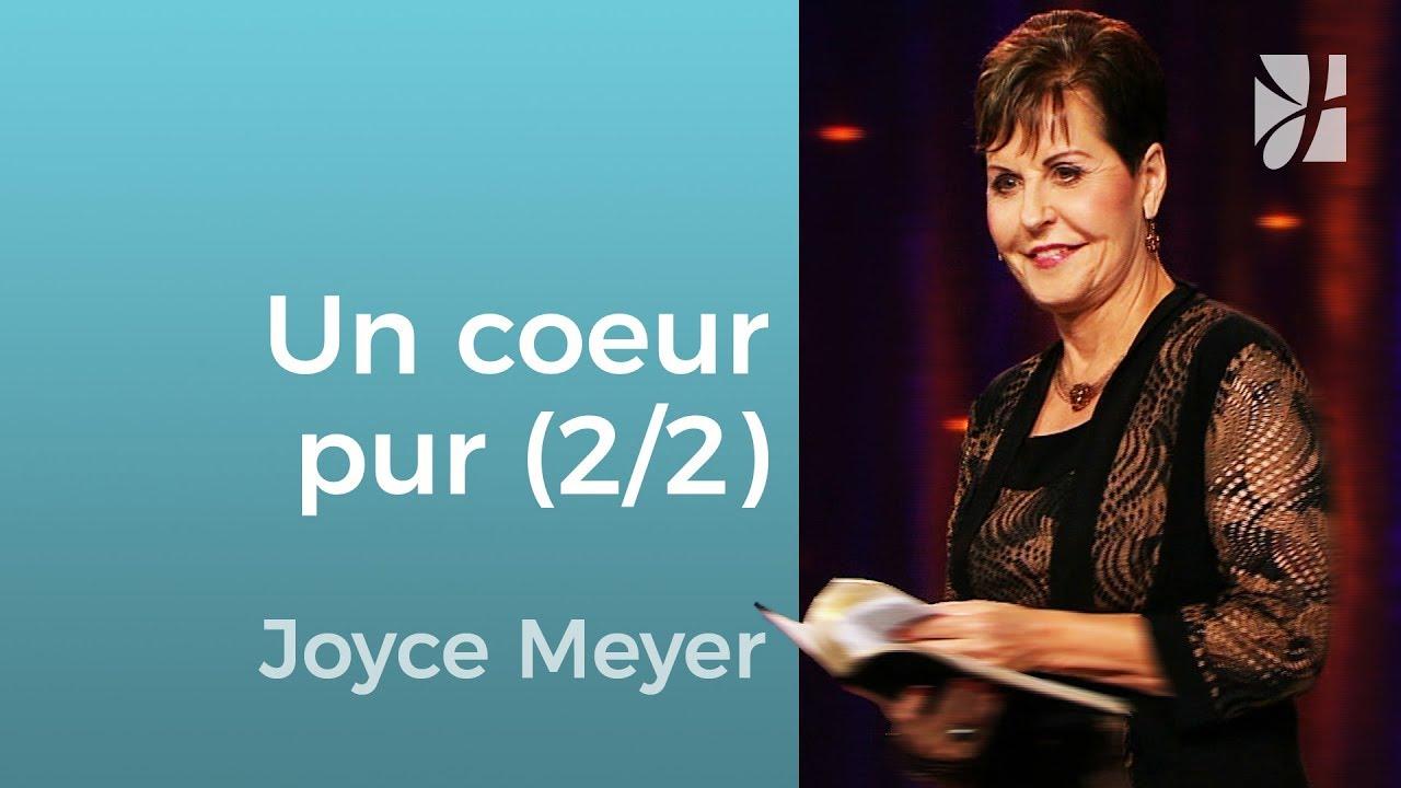 Les caractéristiques d'un cœur pur (2/2) - Joyce Meyer - Grandir avec Dieu