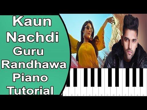 Kaun Nachdi Piano Tutorial   Sonu Ke Titu Ki Sweety   Guru Randhawa   Notes With Lyrics