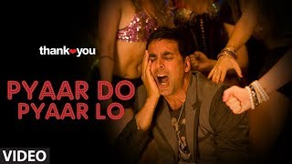 Pyaar Do Pyar Lo (Video Song) | Thank You